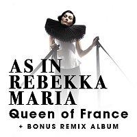 As In Rebekkamaria – Queen of France [+ Bonus Remix Album]