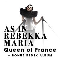 As In Rebekkamaria – Queen of France [+ Bonus Remix Album]