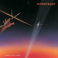 Supertramp – Famous Last Words [Remastered]