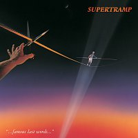 Supertramp – Famous Last Words [Remastered]