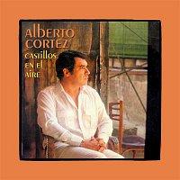 Alberto Cortez – Castillos en el Aire