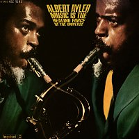 Albert Ayler – Music Is The Healing Force Of The Universe
