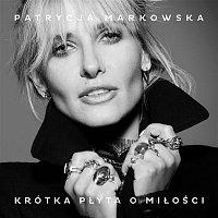 Patrycja Markowska – Krótka Płyta O Miłości