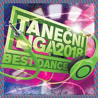 Různí interpreti – Taneční liga - Best Dance Hits 2018