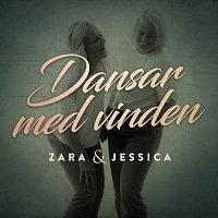 Zara & Jessica – Dansar med vinden