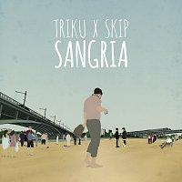 TriKu, Skip – Sangria