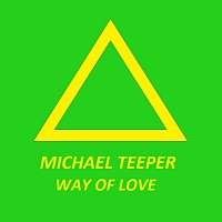 MICHAEL TEEPER – Way of Love (First version)
