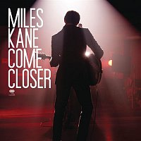 Miles Kane – Come Closer