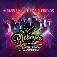 Los Plebeyos – #Simplemente Los Plebeyos