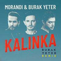 Morandi, Burak Yeter – Kalinka [Burak Yeter Remix]
