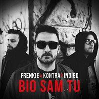 Frenkie, Kontra, Indigo – Bio Sam Tu