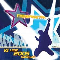 Přední strana obalu CD Megasztár ? Ki Lesz 2005 Hangja?