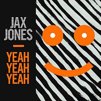 Jax Jones – Yeah Yeah Yeah
