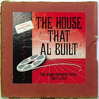 Různí interpreti – The House That Al Built: The Alegre Records Story 1957 - 1973