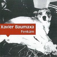 Xavier Baumaxa – Fenkám