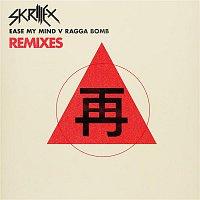 Skrillex – Ease My Mind v Ragga Bomb Remixes