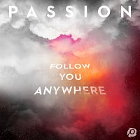 Passion – Follow You Anywhere [Live]