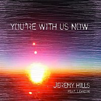 Jeremy Hills – You're With Us Now (Radio Edit)