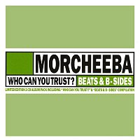 Morcheeba – Who Can You Trust?