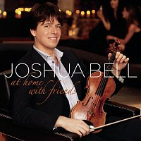 Joshua Bell – At Home With Friends