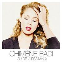 Chimene Badi – Au dela des maux