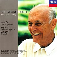 Sir Georg Solti, Budapest Festival Orchestra – The Last Recording - Bartók: Cantata Profana / Kodály: Psalmus Hungaricus / Weiner: Serenade