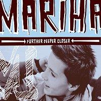 Mariha – Further Deeper Closer