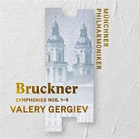Munchner Philharmoniker & Valery Gergiev – Bruckner: Symphonies Nos. 1 - 9 (Live)