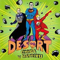 Desort – Chyba v Matrixu