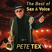 Pete Tex – The Best of Sax and Voice