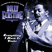 Billy Eckstine – Everything I Have Is Yours / The Best Of The MGM Years