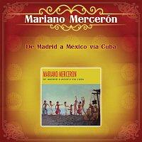 Mariano Mercerón Y Su Orquesta – De Madrid a México Vía Cuba
