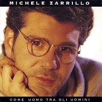 Michele Zarrillo – Come Uomo Tra Gli Uomini