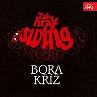 Bora Kříž – Tak hraje swing Bora Kříž