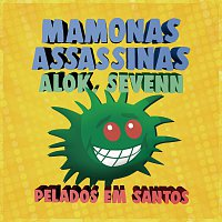 Mamonas Assassinas, Alok, Sevenn – Pelados Em Santos