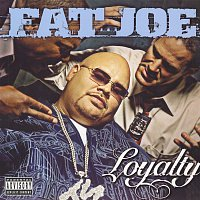 Fat Joe – Loyalty