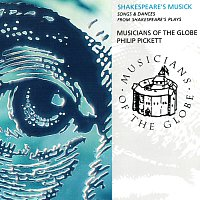 Musicians Of The Globe, Philip Pickett – Shakespeare's Musick - Song And Dances From Shakespeare's Plays
