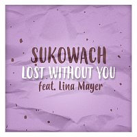 Lost Without You feat. Lina Mayer - Single