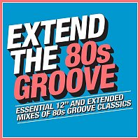 Various  Artists – Extend the 80s: Groove