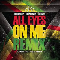 AKA, Burna Boy, StoneBwoy, Redsan – All Eyes on Me