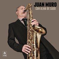 Juan Muro – Con Alma De Saxo