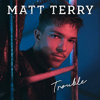 Matt Terry – Trouble