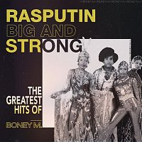 Boney M. – Rasputin - Big And Strong: The Greatest Hits of Boney M.