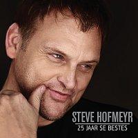 Steve Hofmeyr – 25 Jaar Se Beste