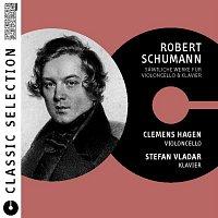 Stefan Vladar, Clemens Hagen – Classic Selection - Robert Schumann Werke fur Violoncello & Klavier