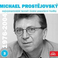 Michael Prostějovský, Různí interpreti – Nejvýznamnější textaři české populární hudby Michael Prostějovský 3 (1976 - 2004)