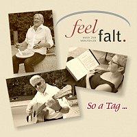 Feelfalt – So a Tag