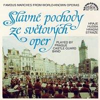 Stanislav Horák, Hudba Hradní stráže – Slavné pochody ze světových oper / Verdi, Mozart, Gounod, Wagner...