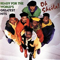 Ready For The World – Oh Sheila! Ready For The World's Greatest Hits