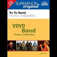Yo Yo Band – Trocha z nejlepšího...a ještě něco / Supraphon - Original